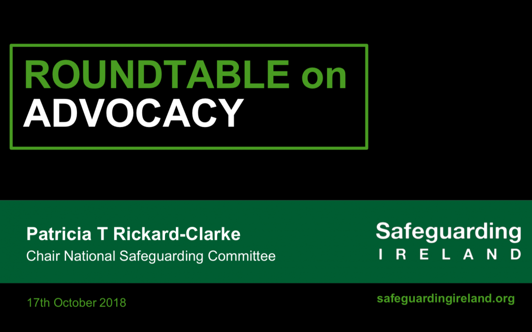 Roundtable on Advocacy hosted by Safeguarding Ireland